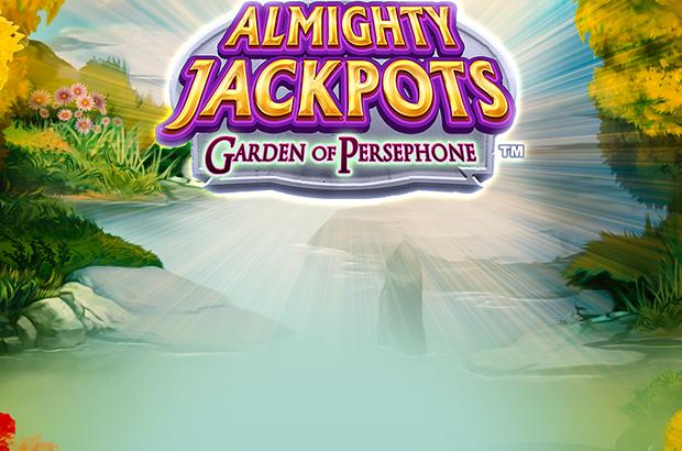 ALMIGHTY JACKPOTS - Garden of Persephone™