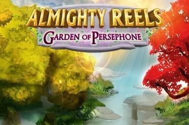 Almighty Reels™ – Garden of Persephone