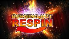 Burning Hot™ Respin