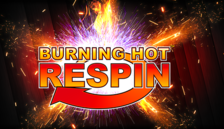 Burning Hot™ Respin