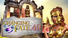 Changing Fate 40™