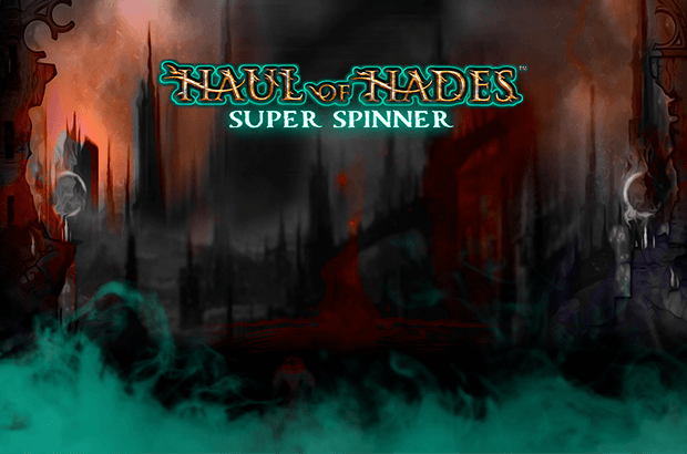 Haul of Hades – Super Spinner™