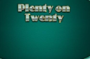 Plenty on Twenty™