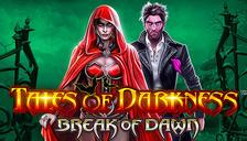 Tales of Darkness™ Break of Dawn