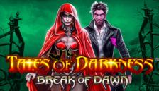 Tales of Darkness™ Break of Dawn