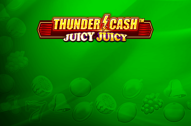 Thunder Cash™ – Juicy Juicy