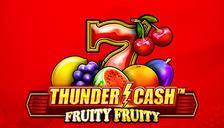 Thunder Cash™ Fruity Fruity